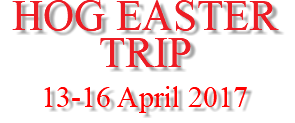 HOG EASTER TRIP 13-16 April 2017